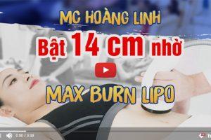 Cùng MC Hoàng Linh trải nghiệm công nghệ giảm cân Max Burn Lipo siêu hủy mỡ