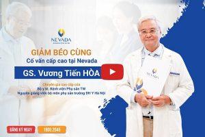 Giảm béo cùng GS. Vương Tiến Hòa: Chuyên gia cao cấp ngành Sản phụ khoa Bộ Y tế