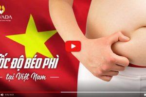 Tốc độ béo phì tại Việt Nam gia tăng không ngừng những ngày cuối năm