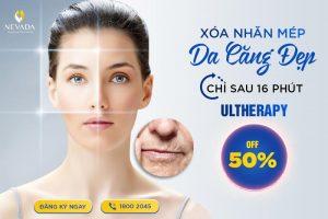 Xoá Nhăn Mép – CN Ultherapy – An Toàn, Hiệu Quả – Giảm 50% Chi Phí